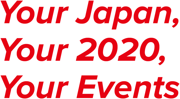 Your Japan, Your 2020, Your Events