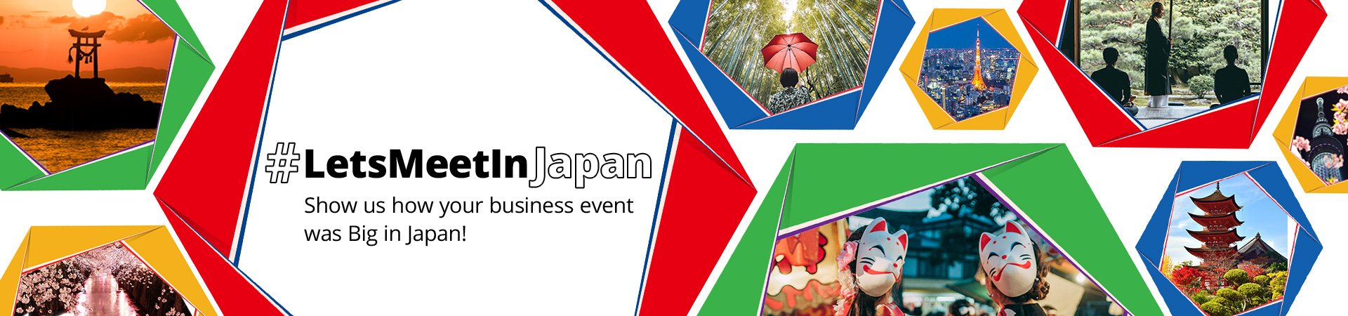 #LetsMeetInJapan Show us how your business event was Big in Japan!